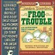 CD-Frog-Trouble