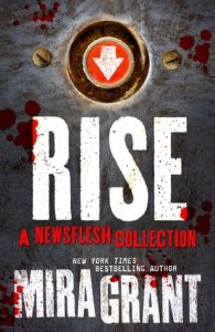 rise-newsflesh-collection